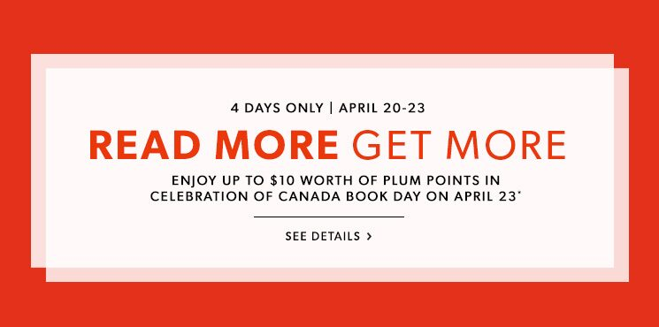 Enjoy up to $10 worth of Plum Points in celebration of Canada Book Day!