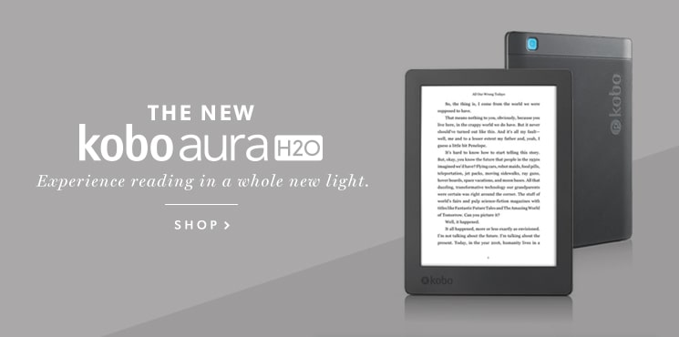 Experience reading in a whole new light with the new Kobo Aura H2O!