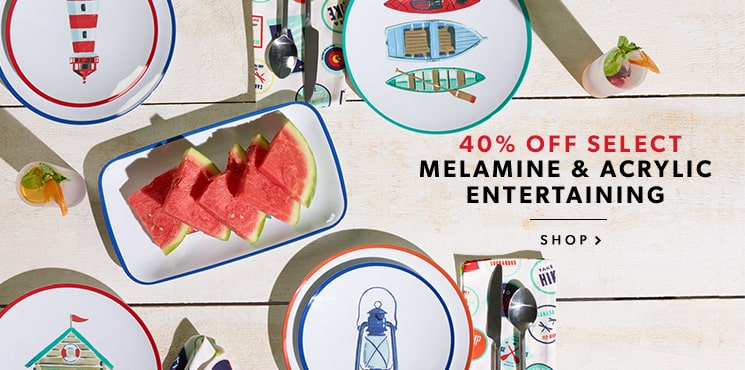 40% Off Select Melamine & Acrylic Entertaining
