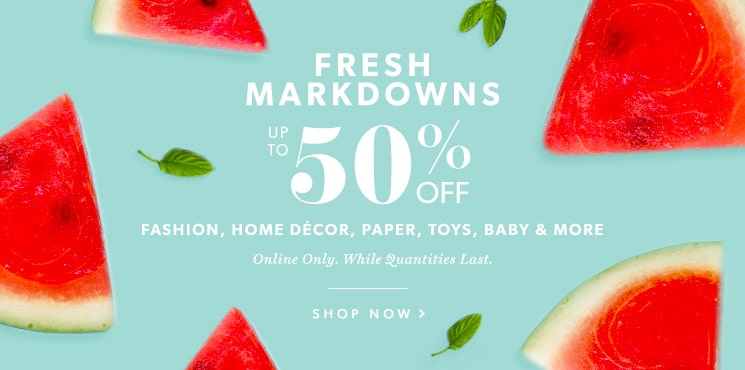 Up to 50% off fashion, home décor, paper, toys, baby & more!