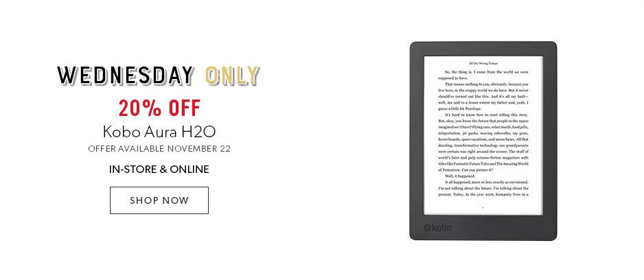 shop Kobo Aura H2O now, 20% off today only - offer ends November 22, 2017
