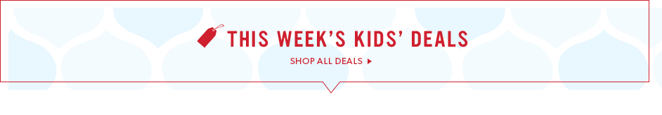 This week's kids' deals. Shop them all!