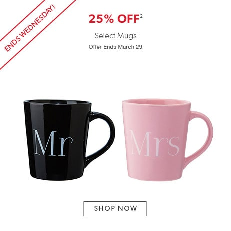 shop mugs now. Offer ends March 29, 2017.