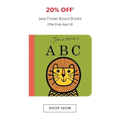 shop board books by Jane Foster now - offer ends April 30, 2017.