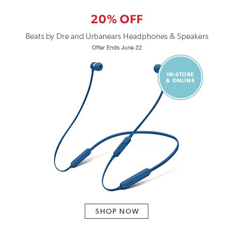shop Beats by Dre and Urbanears now. Offer ends June 22, 2017.