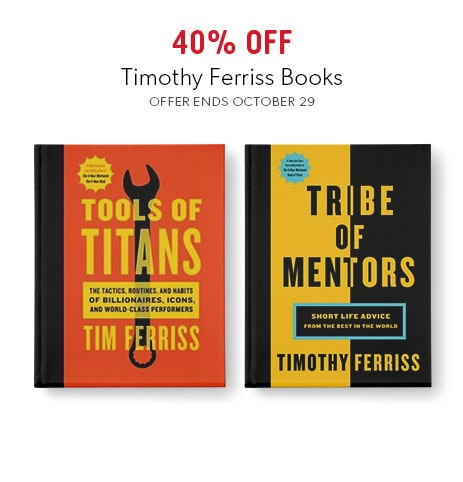 shop books by Timothy Ferriss now. Offer ends October 29, 2017.