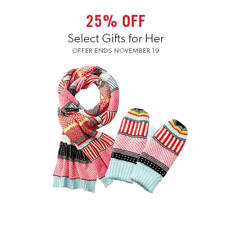 shop gifts for her now. Offer ends November 19, 2017.