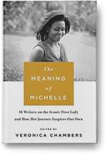 The Meaning of Michelle edited by Veronica Chambers