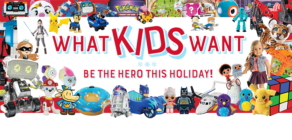 What Kids Want! Be the hero this holiday