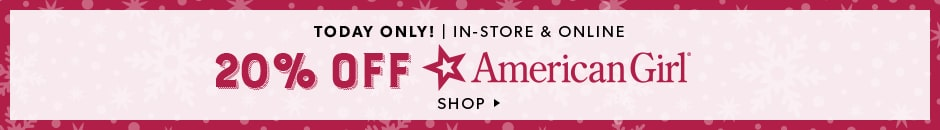 20% Off American Girl. Today Only!