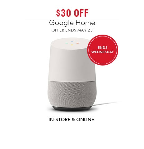 shop Google Home now - offer ends May 23, 2018