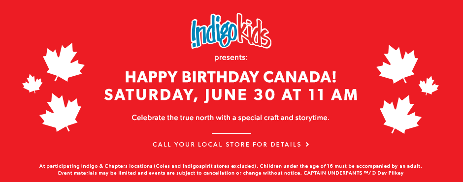 Celebrate the true north with a special craft and storytime on Saturday, June 30 at 11AM - contact your local store for details