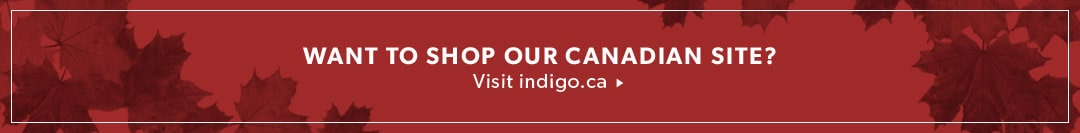 Want to shop our Canadian site? Visit Indigo.ca