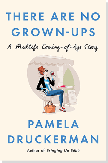 A photo of autobiography book There Are no Grown-Ups: A Midlife Coming-Of-Age Story by Pamela Druckerman
