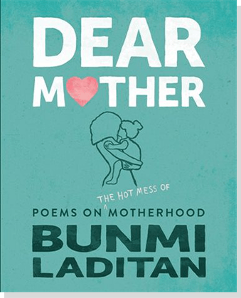 A photo of poetry book Dear Mother: Poems on The Hot Mess of Motherhood by Bunmi Laditan