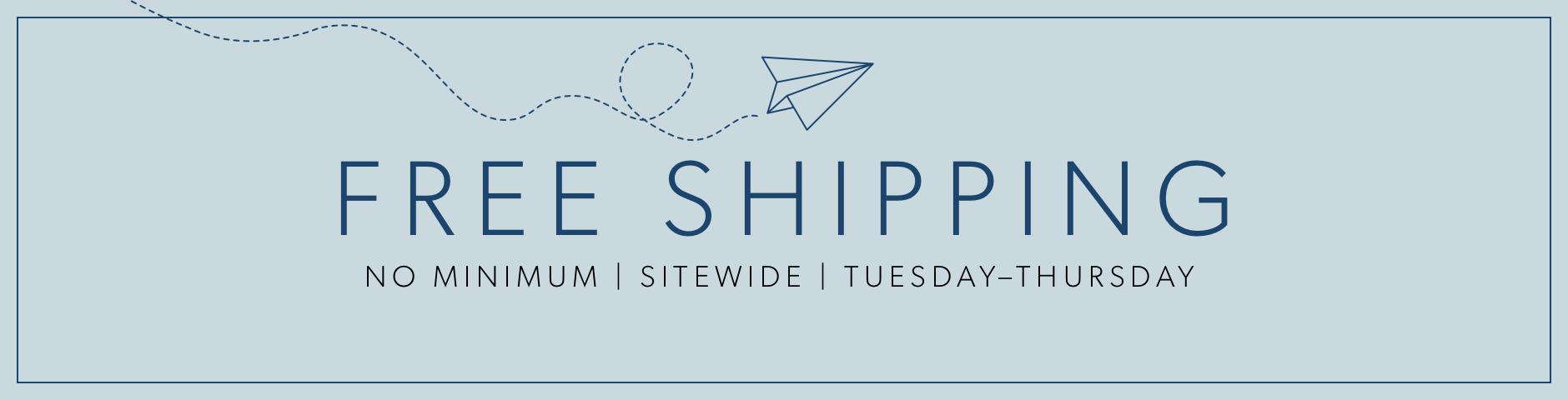 0359e442f Free Shipping No Minimum - May 21 - 23