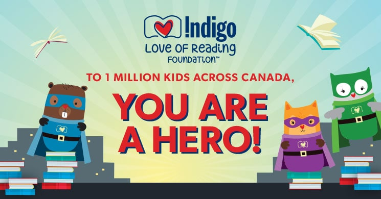 Indigo Love of Reading Foundation: Donate Today - let's create a bright future for every Canadian child