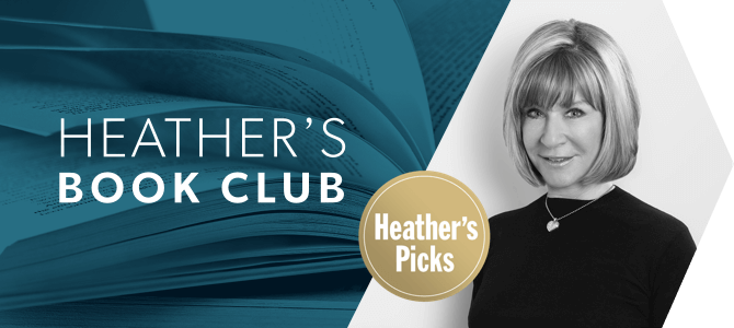 Heather's book club: Book club picks chosen personally by our CEO & Chief Booklover.