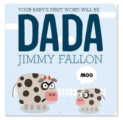 The cover of Jimmy Fallon's book Your Baby's First Word Will Be Dada featuring illustrations of two cows