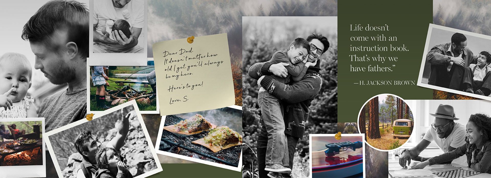 A Father's Day collage of photographs featuring fathers with their children, a handwritten note to dad and a quote from H. Jackson Brown.