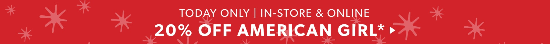 Today Only In-Store & Online - 20% Off American Girl!