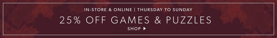 25% Off Games & Puzzles. In-store & Online.