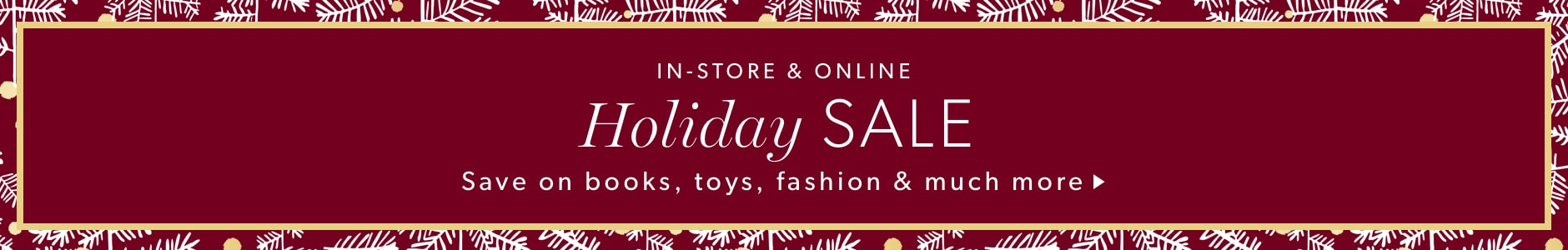 Holiday Sale. In-store & Online.