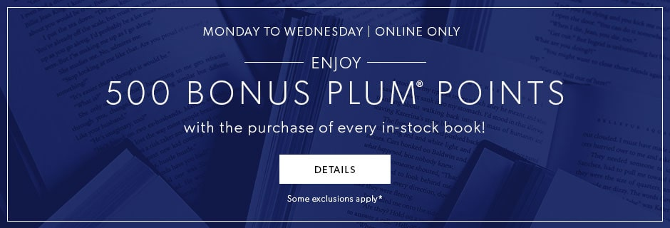 Enjoy 500 bonus Plum® Points with the purchase of every in-stock book! Ends Wednesday - some exclusions apply.