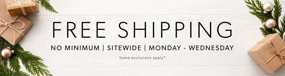 Free shipping - no minimum - sitewide. ends wednesday