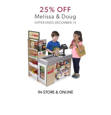 shop 25% off Melissa and Doug now. Offer ends December 15, 2019