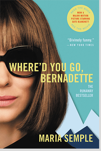 Where'd You Go Bernadette By: Maria Semple