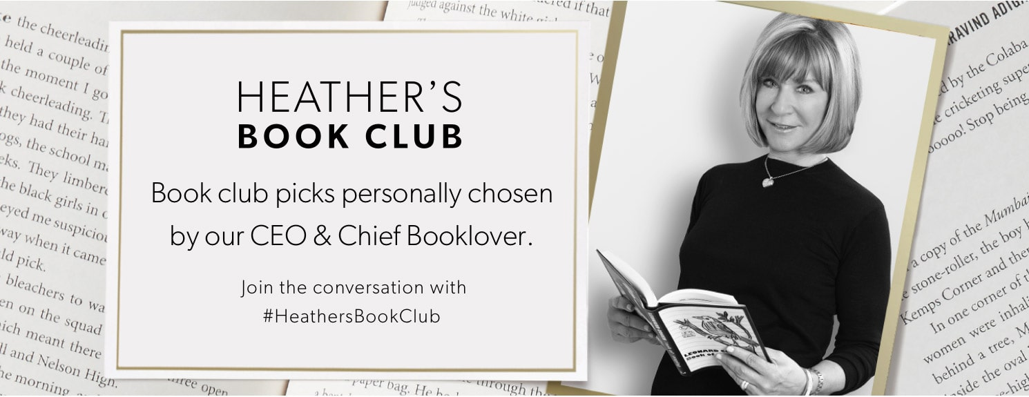 Heather's Book Club: Book club picks personally chosen by our CEO & Chief Booklover.