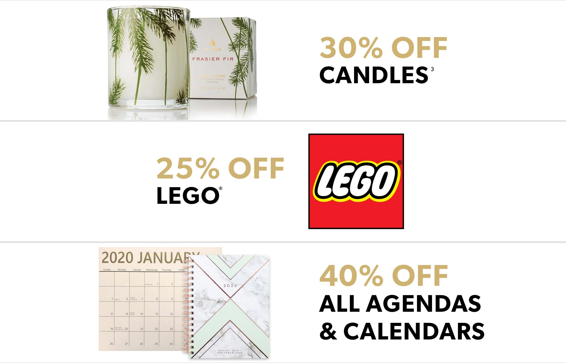 Black Friday In-Store Only: 30% off candles, 25% off LEGO, 40% off all agendas & calendars
