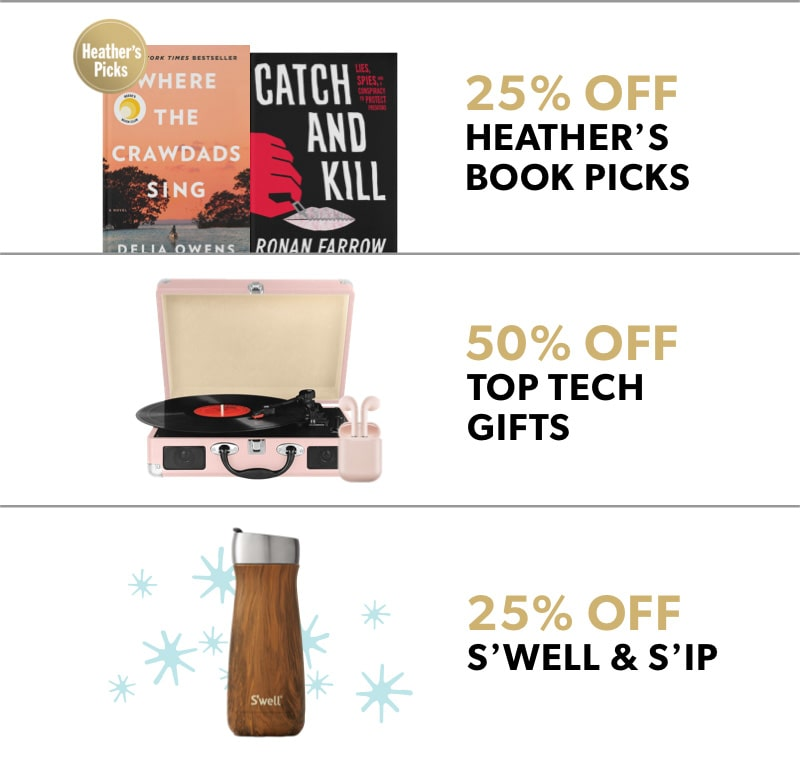 Black Friday In-Store Only: 25% off Heather's book picks, 50% off top tech gifts & 25% off S'Well & S'ip