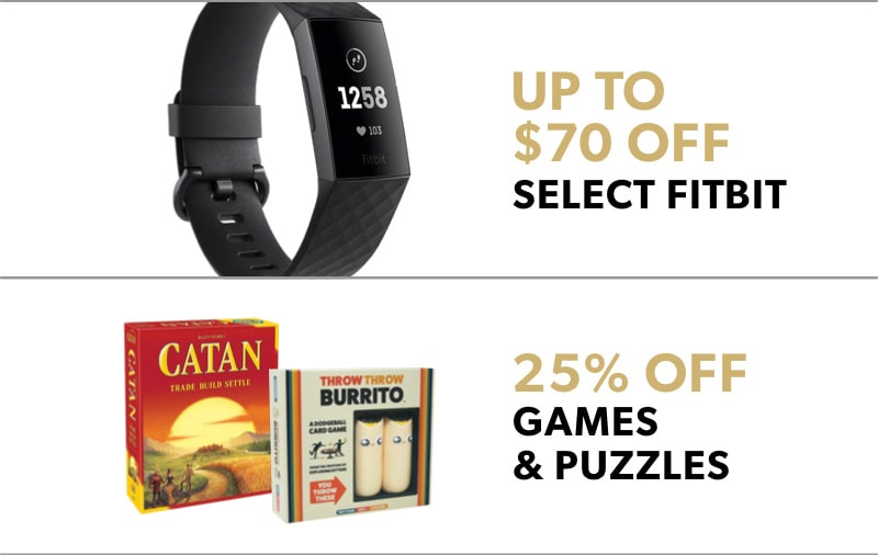 Black Friday In-Store Only: Black Friday In-Store Only: Up to $70 off select Fitbit & 25% off games and puzzles