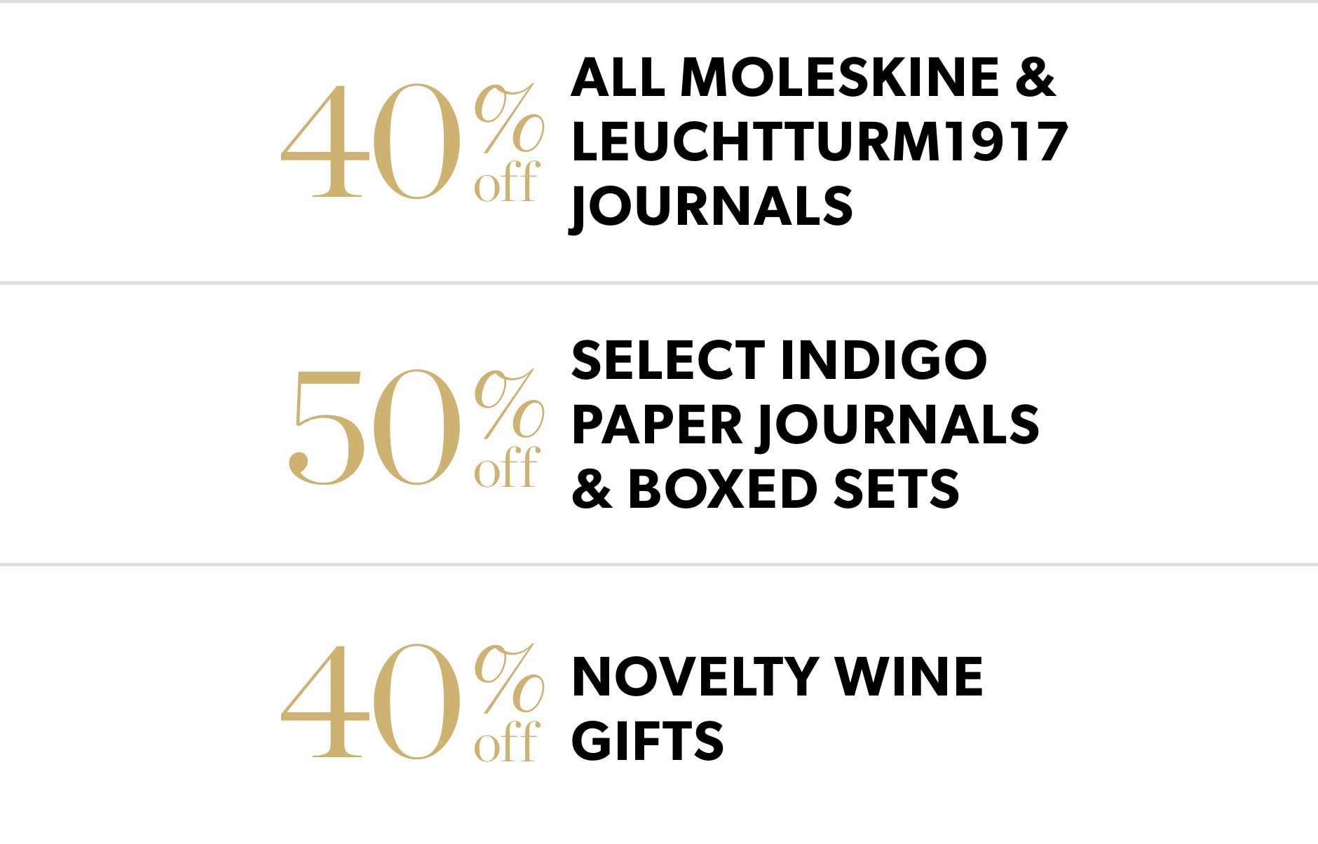 Black Friday In-Store Only: 40% off all Moleskine and Leuchtturm1917 journals & 40% novelty wine gifts
