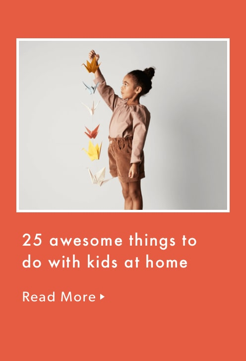 25 awesome things to do with kids at home.