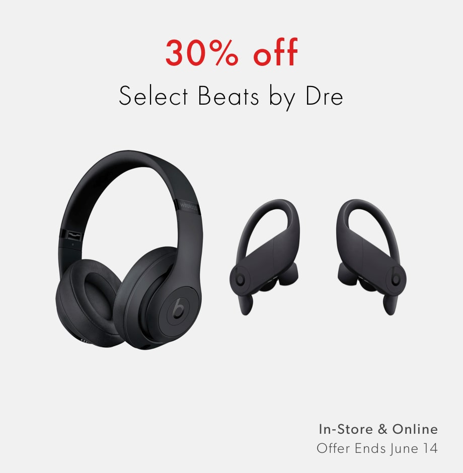 shop 30% off select Beats by Dre now - offer ends June 14, 2020