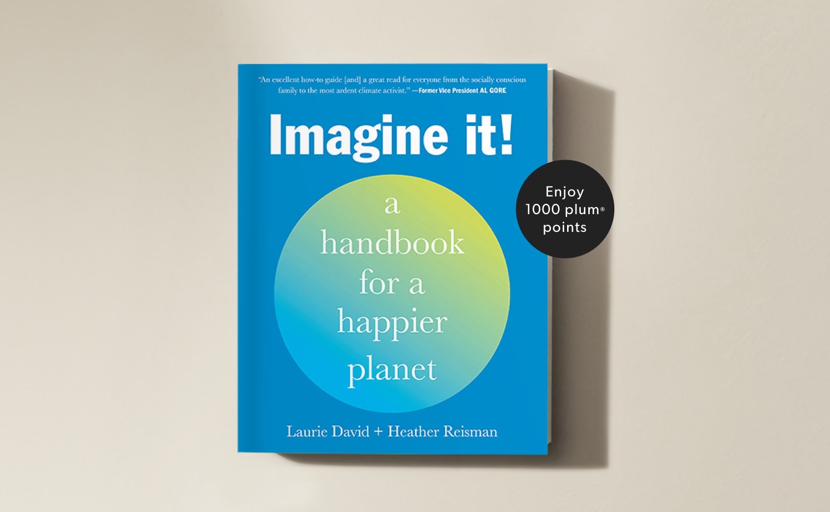 Imagine It by Laurie David and Heather Reisman