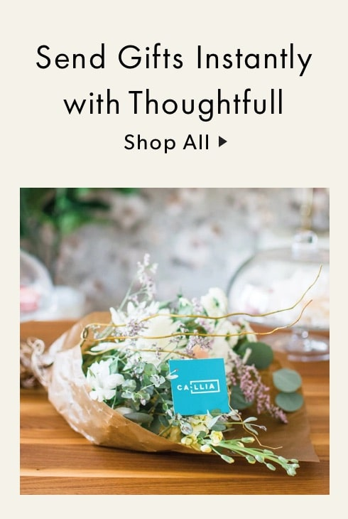 Send gifts instantly with Thoughtfull.