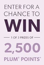 ENTER FOR YOUR CHANCE TO WIN 2500 PLUM POINTS - ENTER FOR YOUR CHANCE TO WIN 2500 PLUM POINTS