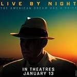 Enter for your chance to WIN passes to an advance screening of Live By Night!  - Enter for your chance to WIN passes to an advance screening of Live By Night!