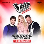 ENTER FOR YOUR CHANCE TO WIN TICKETS TO LA VOIX JUNIOR EN SPECTACLE  - ENTER FOR YOUR CHANCE TO WIN TICKETS TO LA VOIX JUNIOR EN SPECTACLE At the Bell Centre in Montreal, QC on December 18