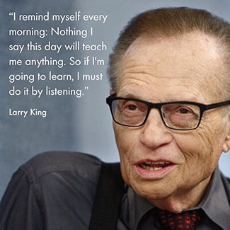 @indigo instagram post: 'I remind myself every morning: Nothing I say this day will teach me anything. So if I'm going to learn, I must do it by listening.' -Larry King