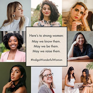 @indigo instagram post: Portraits of women, surrounding the text 'Here's to strong women. May we know them. May we be them. May we raise them. #IndigoWonderfulWomen.' Clockwise from the top right, the women are: Vivek Shraya, Ella Lim, Sheba Zaidi and Genevive Savundranayagam, Louisa Burtonshaw, Rupi Kaur, Dr. Chika Stacy Oriuwa, Jenny Bird, and Samra Habib.