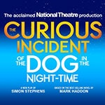 Enter for a chance to WIN* a pair of tickets to a performance of The Curious Incident of the Dog in the Night-Time in Toronto!  - Enter for a chance to WIN* a pair of tickets to a performance of The Curious Incident of the Dog in the Night-Time in Toronto!